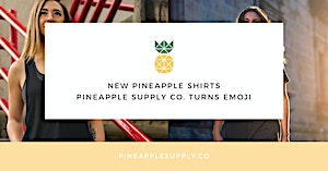 Pineapple Shirts: Pineapple Supply Co. Transformed into Emoji