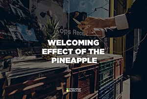 The Welcoming Effect of a Pineapple